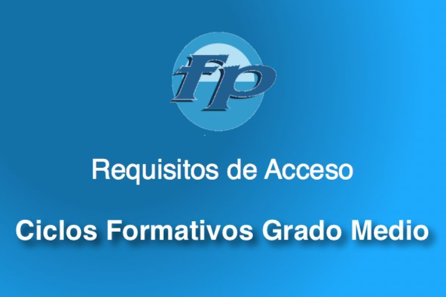 Requisitos Acceso Grado Medio