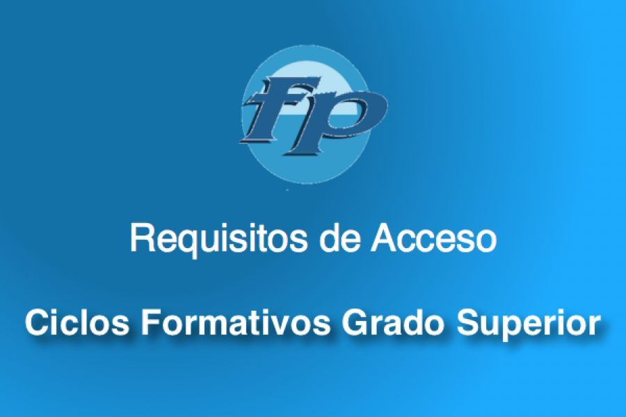 Requisitos Acceso Grado Superior